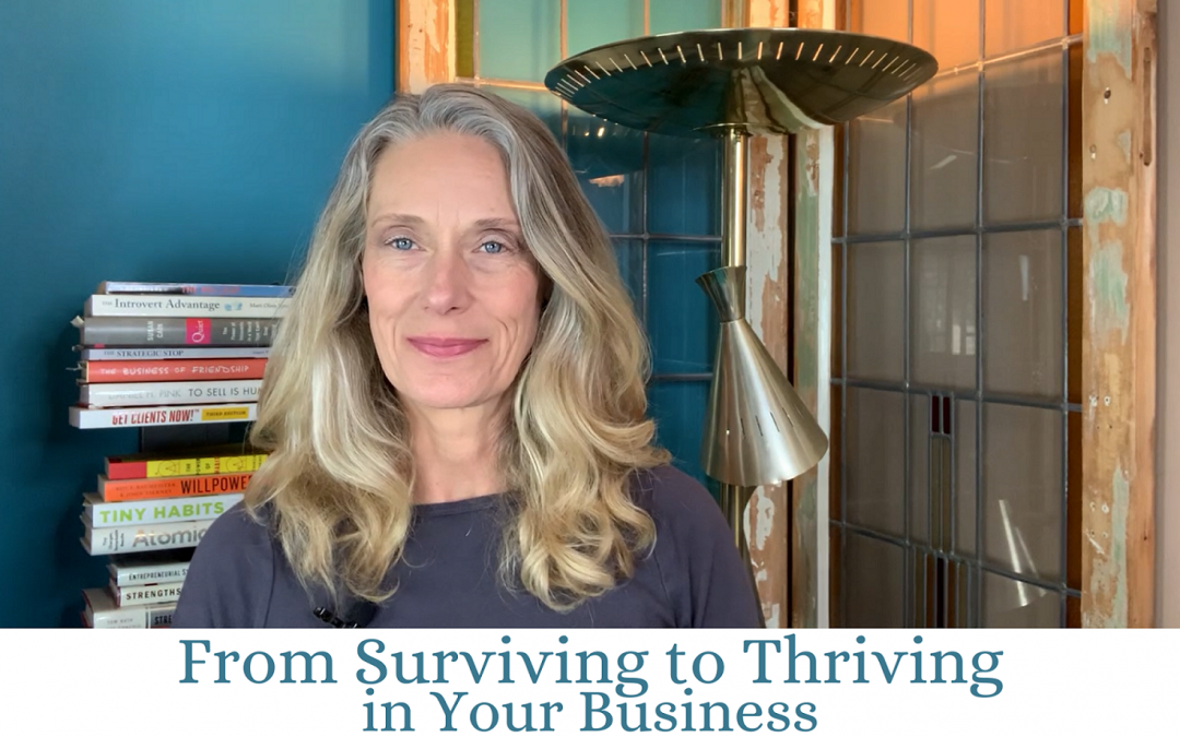 Video: From Surviving to Thriving in Your Business